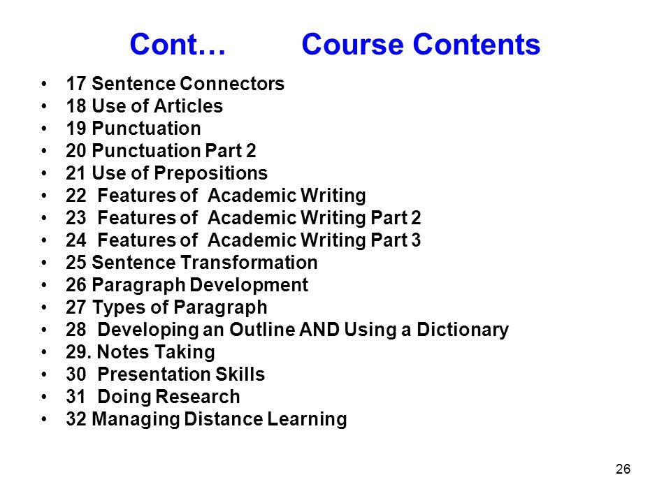 Cont… Course Contents 17 Sentence Connectors 18 Use of Articles
