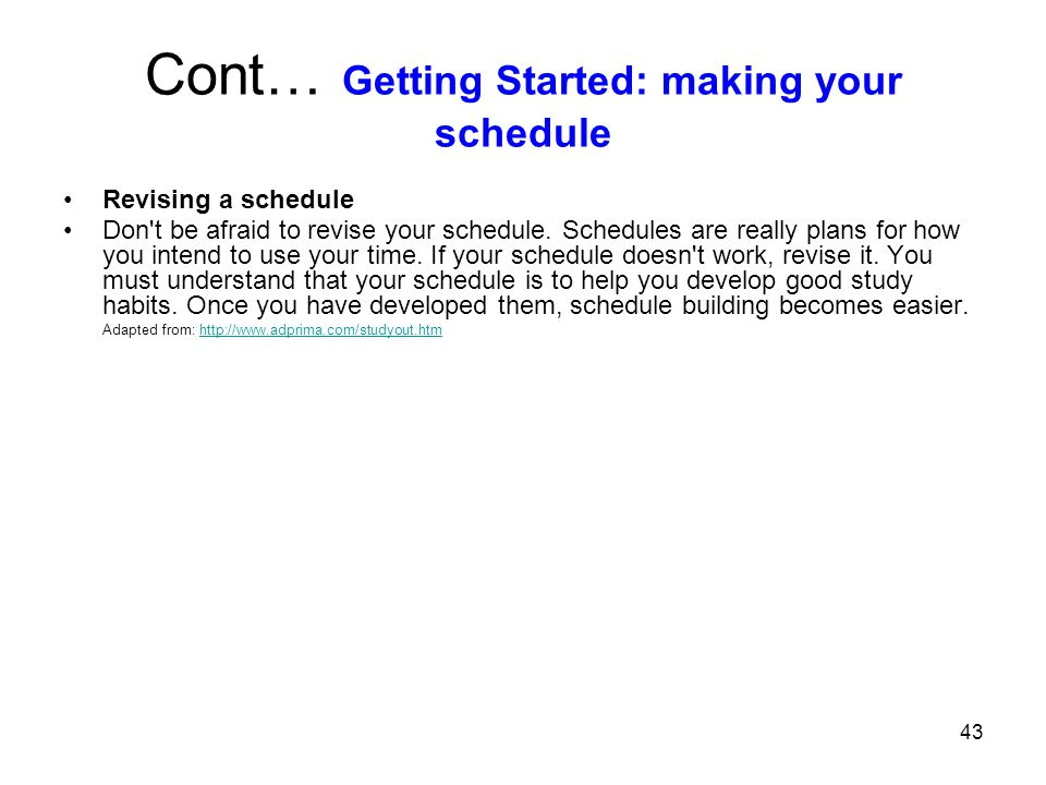 Cont… Getting Started: making your schedule