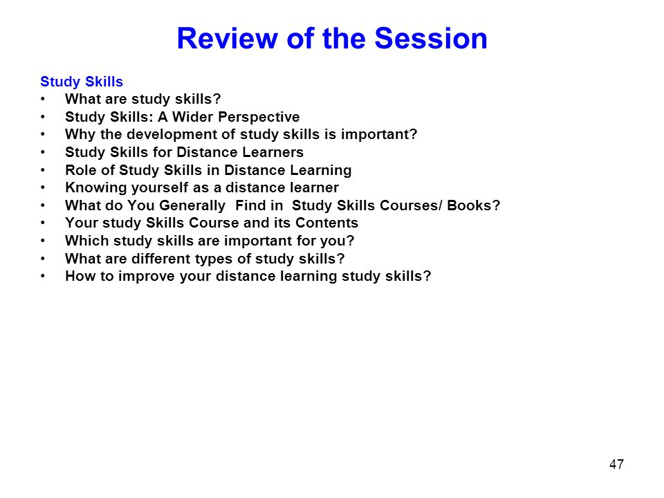 Review of the Session Study Skills What are study skills