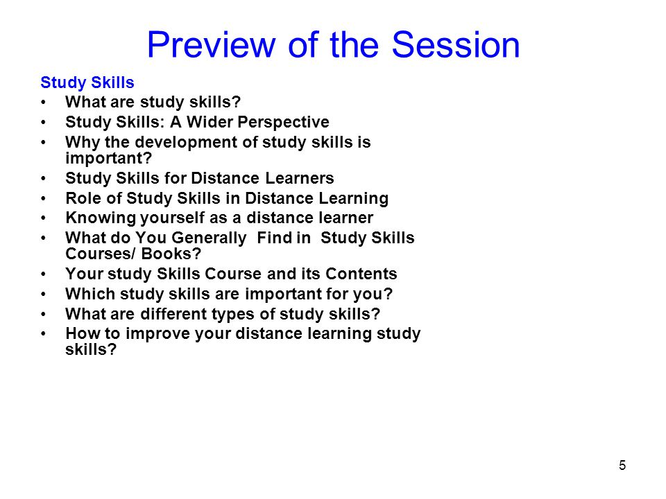 Preview of the Session Study Skills What are study skills