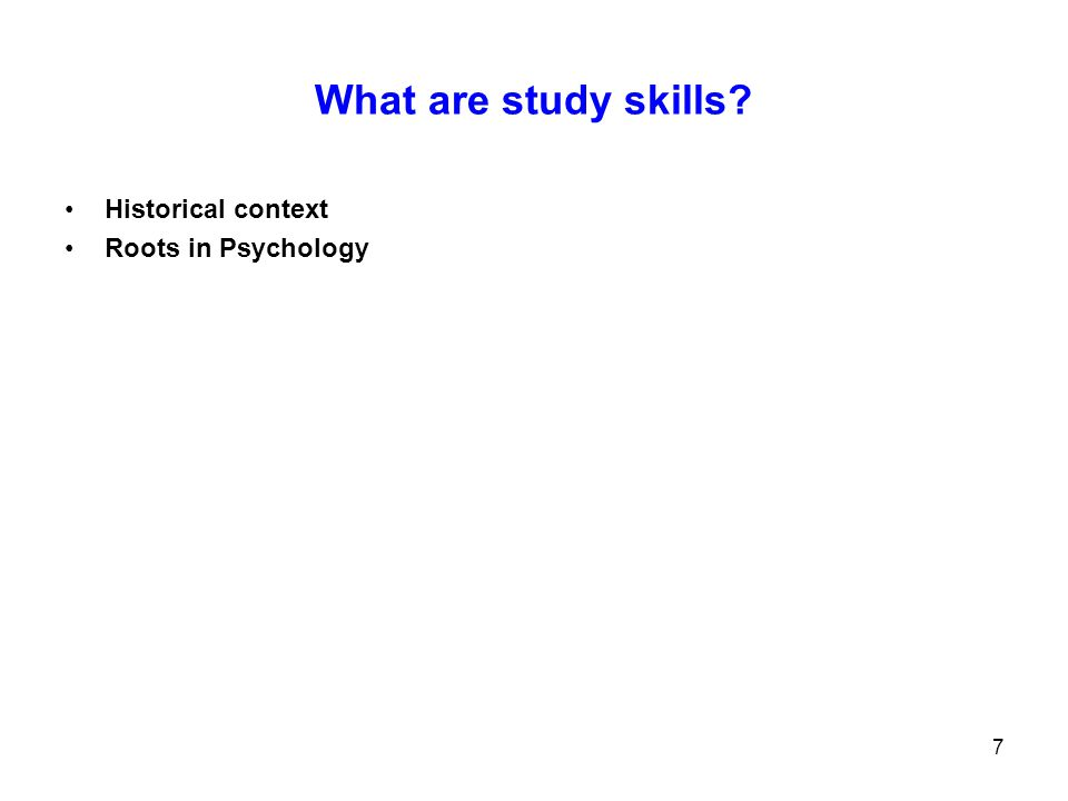 What are study skills Historical context Roots in Psychology