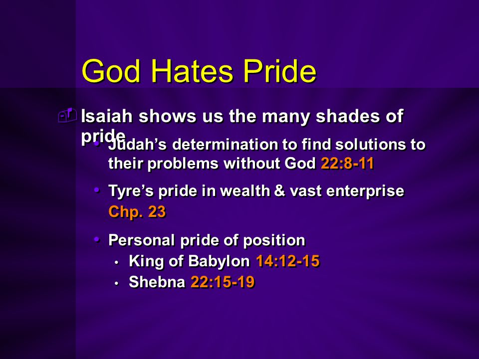 God Hates Pride Isaiah shows us the many shades of pride