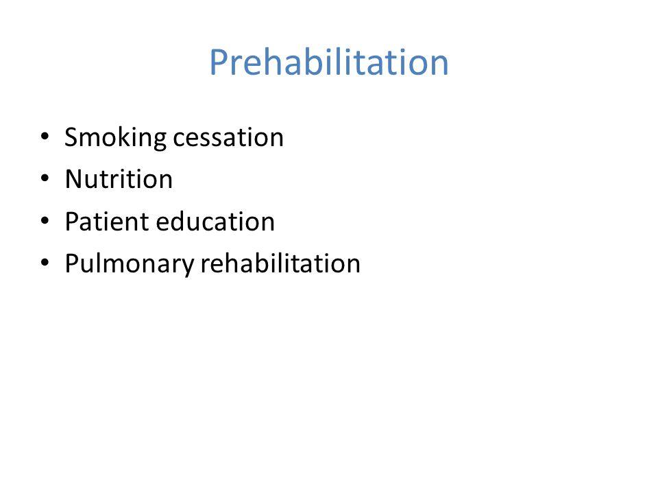 Prehabilitation Smoking cessation Nutrition Patient education