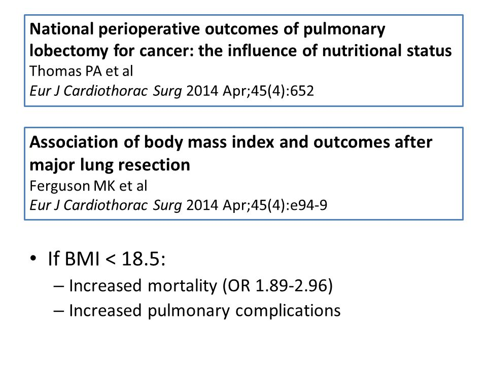 National perioperative outcomes of pulmonary lobectomy for cancer: the influence of nutritional status Thomas PA et al Eur J Cardiothorac Surg 2014 Apr;45(4):652