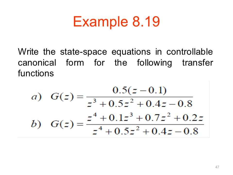 Example 8.19 Write the state-space equations in controllable canonical form for the following transfer functions.