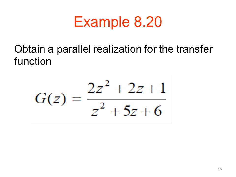 Example 8.20 Obtain a parallel realization for the transfer function