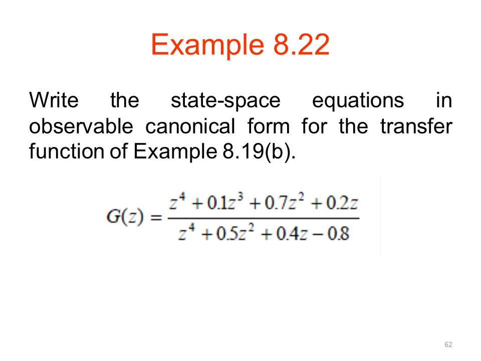 Example 8.22 Write the state-space equations in observable canonical form for the transfer function of Example 8.19(b).