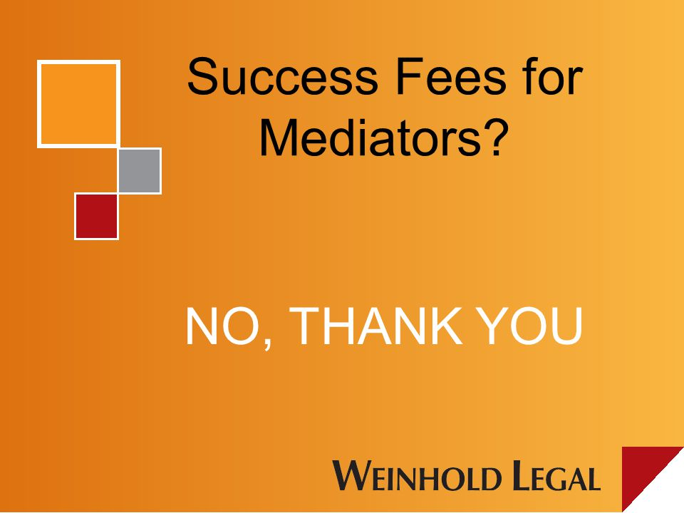 Success Fees for Mediators