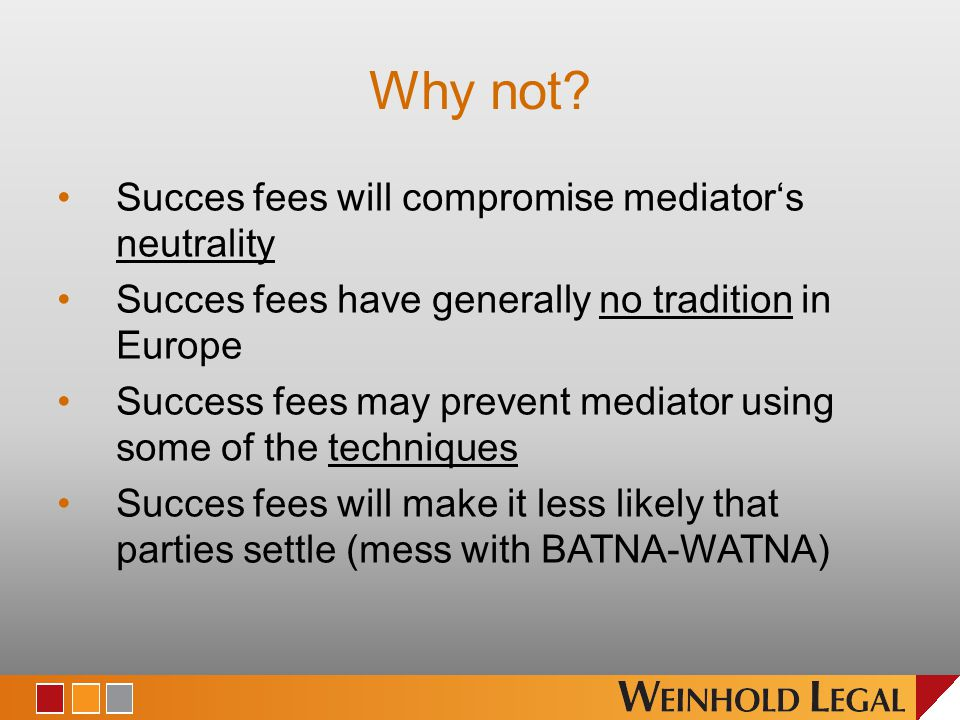 Why not Succes fees will compromise mediator's neutrality