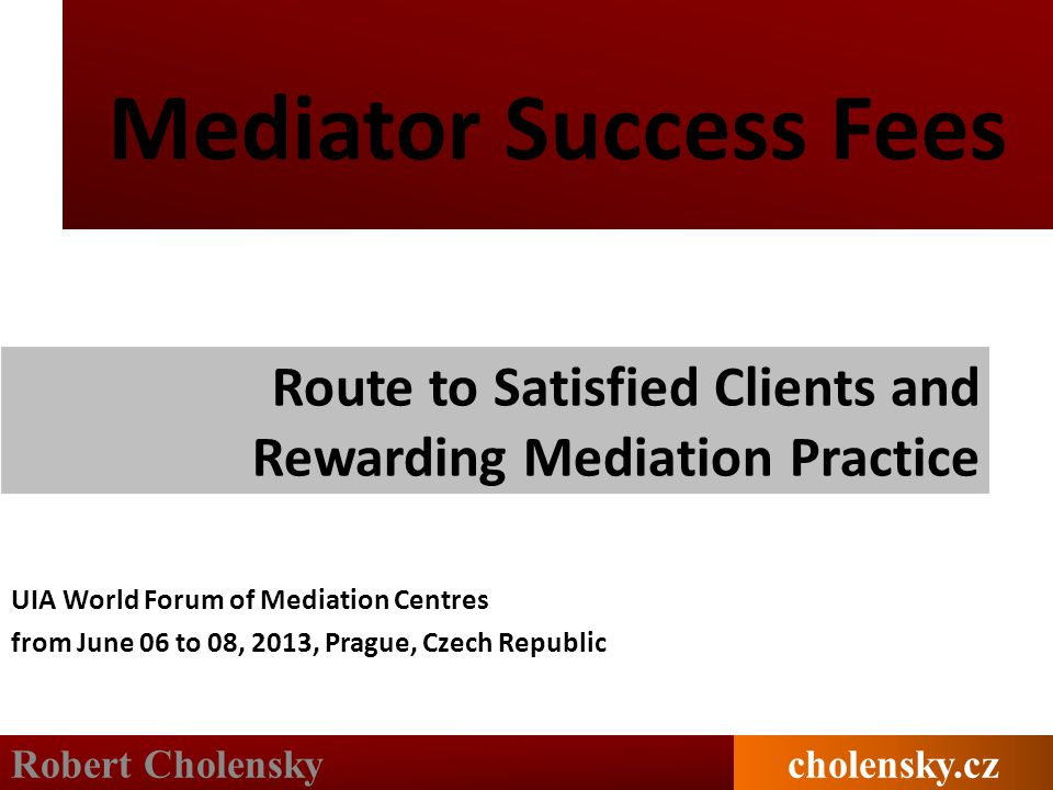 Route to Satisfied Clients and Rewarding Mediation Practice