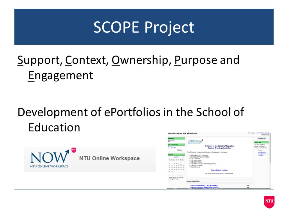 SCOPE Project Support, Context, Ownership, Purpose and Engagement Development of ePortfolios in the School of Education