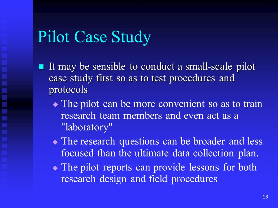 pilot case study The results of this pilot case study conducted on a matched sample of 10 dyslexic and mainstream students at a technique for teaching time value of money (tvm).