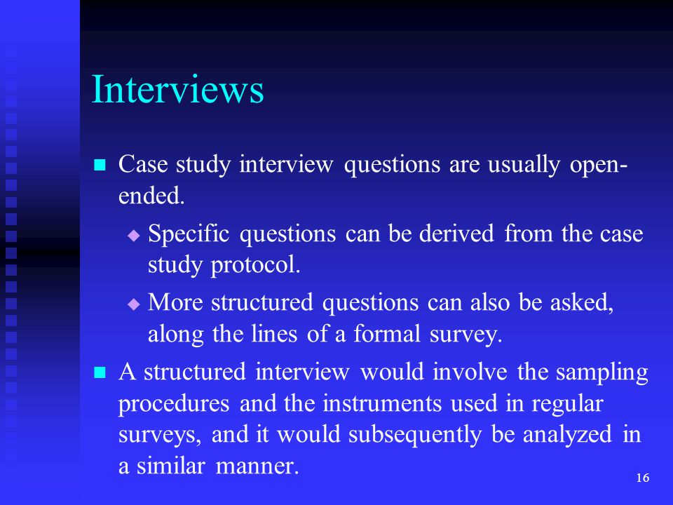 case study interview questions Case-based and behavioral interviews a case-based interview here is a list of several qualities employers are looking for and related interview questions.