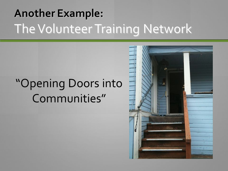 Another Example: The Volunteer Training Network