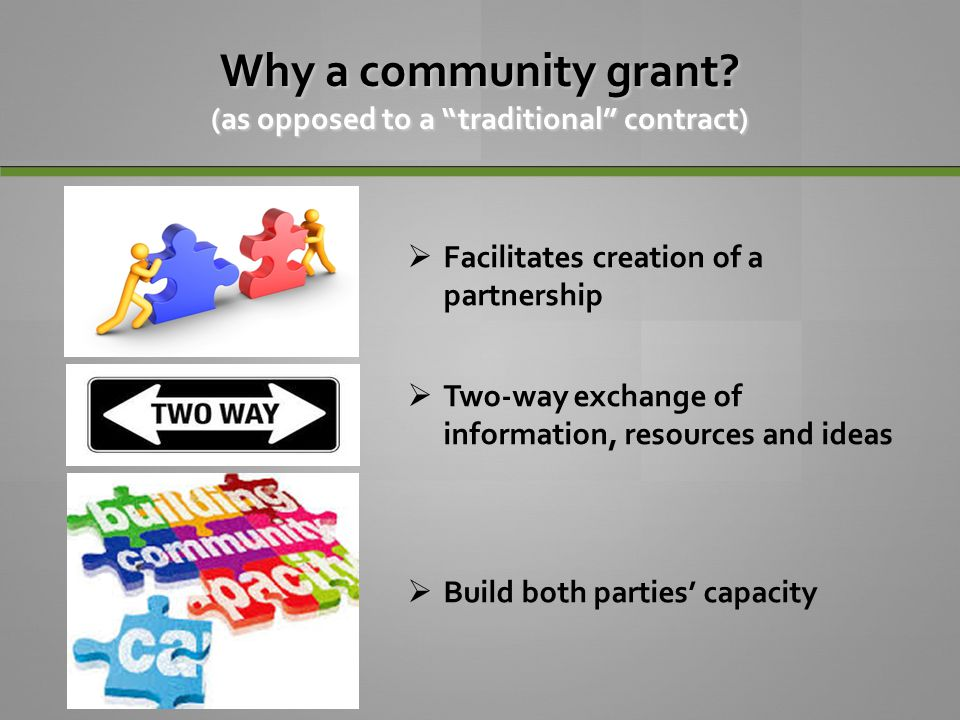 Why a community grant (as opposed to a traditional contract)