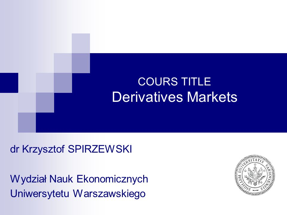 COURS TITLE Derivatives Markets