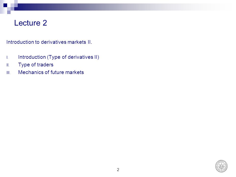 Lecture 2 Introduction to derivatives markets II.