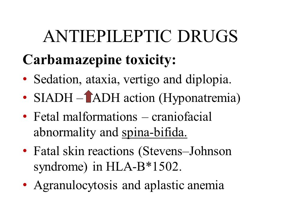 ANTIEPILEPTIC DRUGS Carbamazepine toxicity: