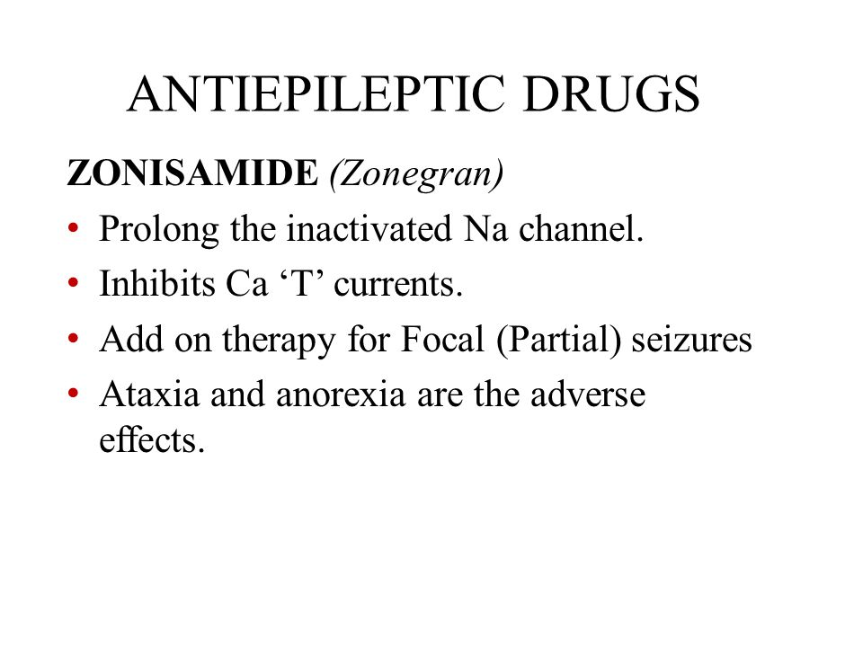 ANTIEPILEPTIC DRUGS ZONISAMIDE (Zonegran)