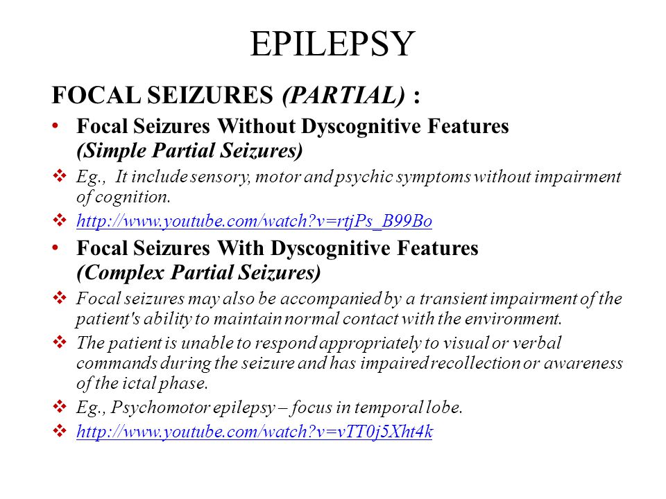 EPILEPSY FOCAL SEIZURES (PARTIAL) :