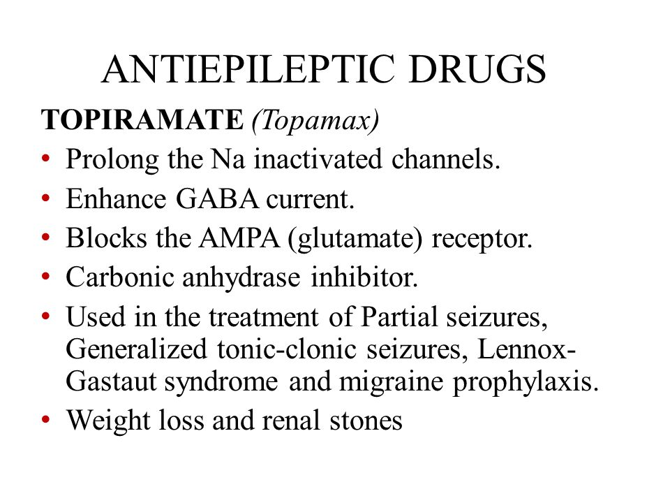 ANTIEPILEPTIC DRUGS TOPIRAMATE (Topamax)