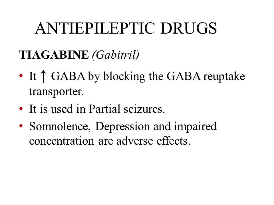 ANTIEPILEPTIC DRUGS TIAGABINE (Gabitril)