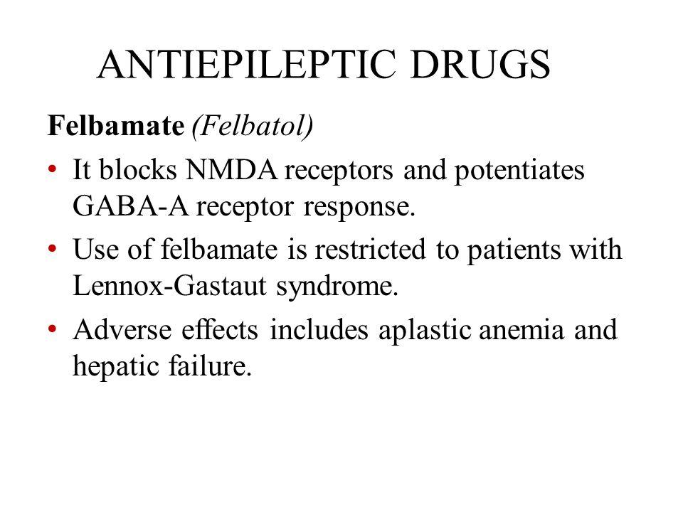 ANTIEPILEPTIC DRUGS Felbamate (Felbatol)