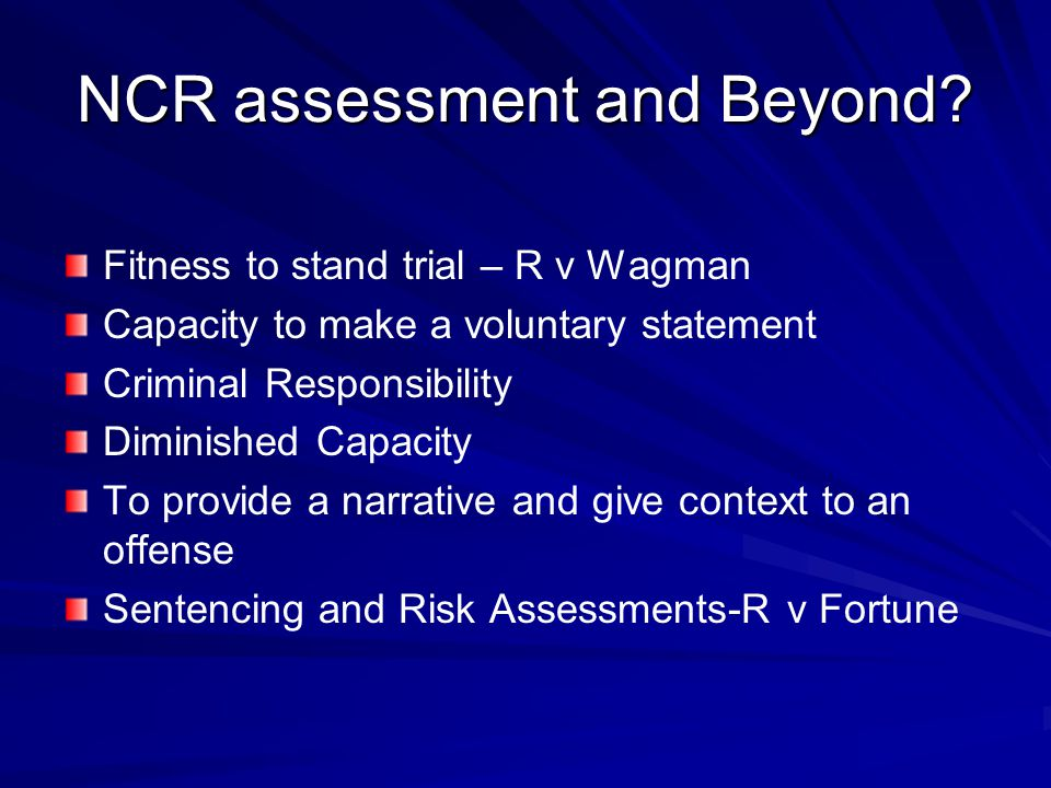 NCR assessment and Beyond