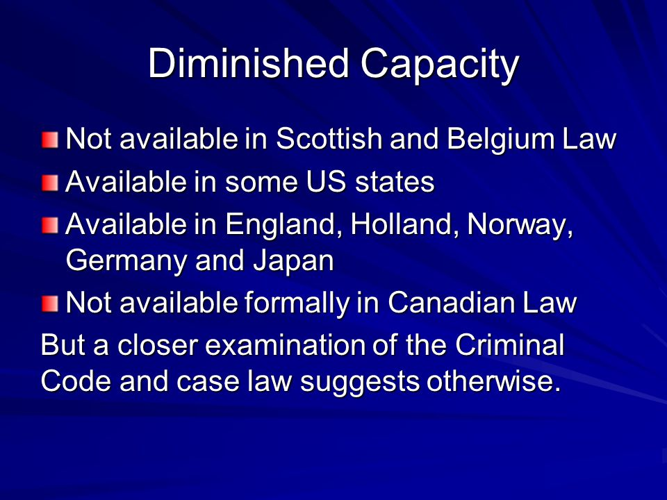 Diminished Capacity Not available in Scottish and Belgium Law