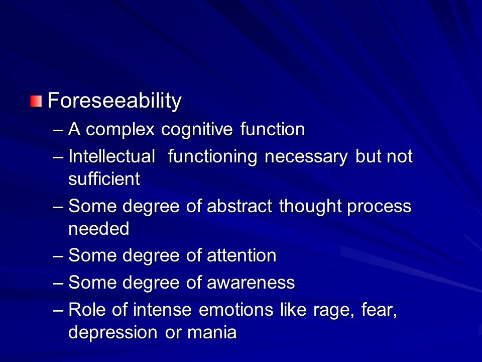 Foreseeability A complex cognitive function