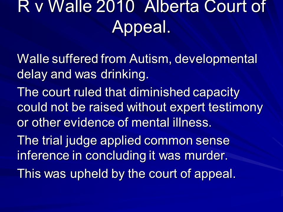 R v Walle 2010 Alberta Court of Appeal.