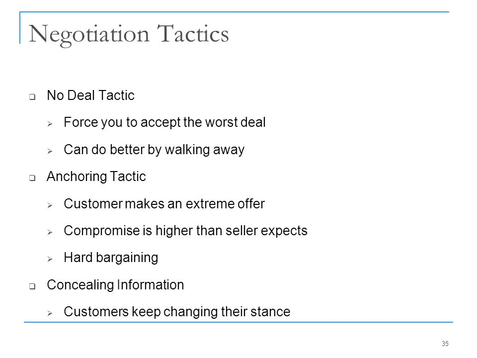 Negotiation Tactics No Deal Tactic Force you to accept the worst deal