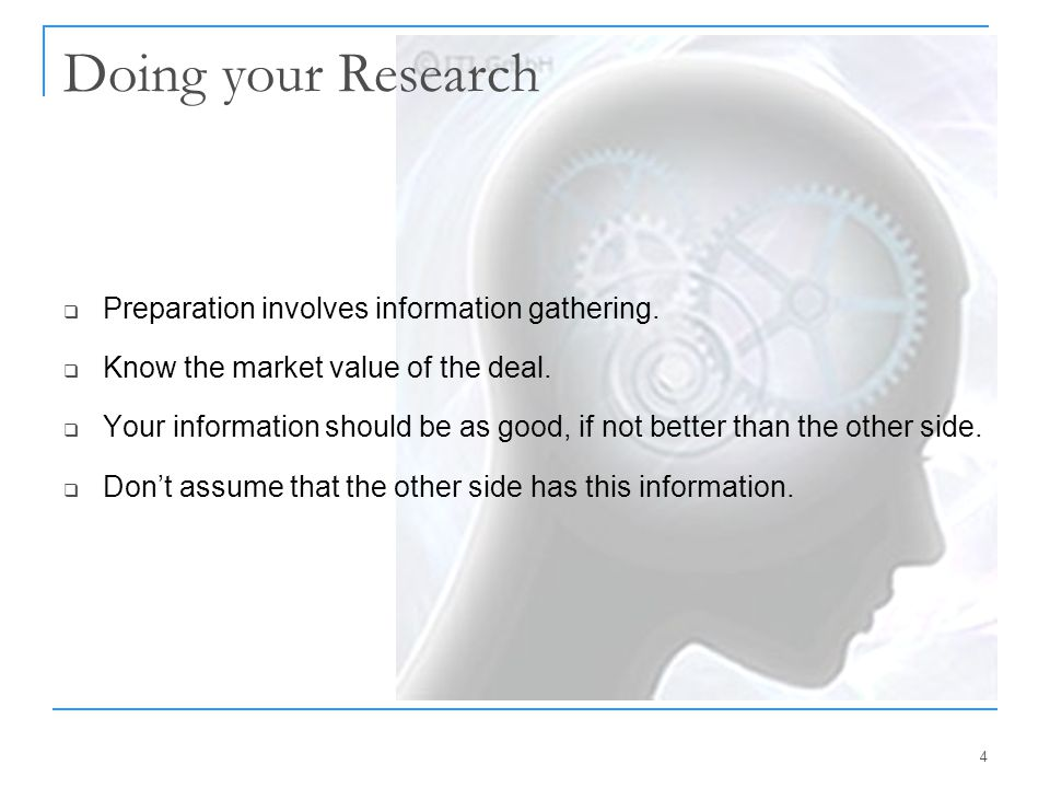 Doing your Research Preparation involves information gathering.