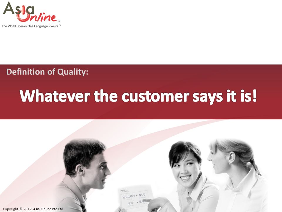Whatever the customer says it is!