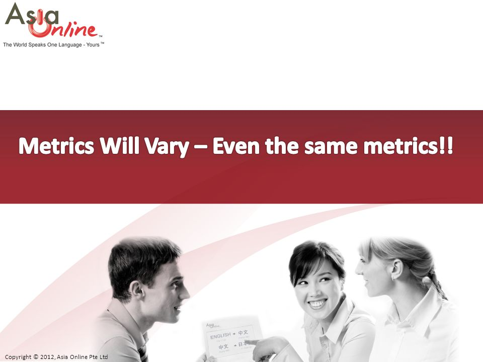 Metrics Will Vary – Even the same metrics!!