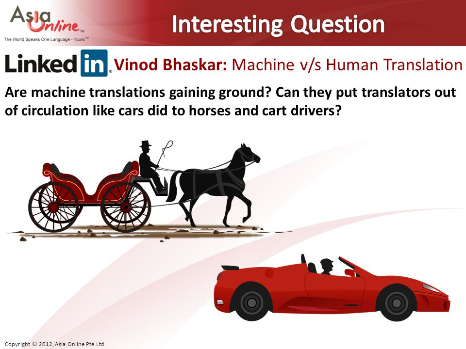 Interesting Question Vinod Bhaskar: Machine v/s Human Translation