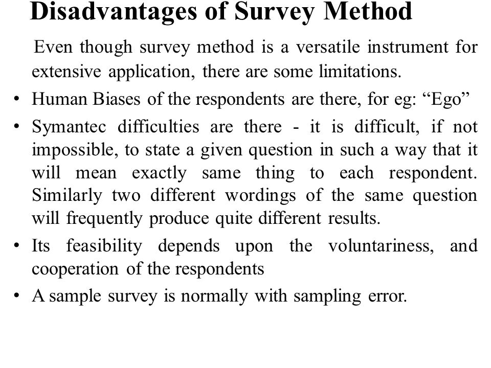Disadvantages of Survey Method