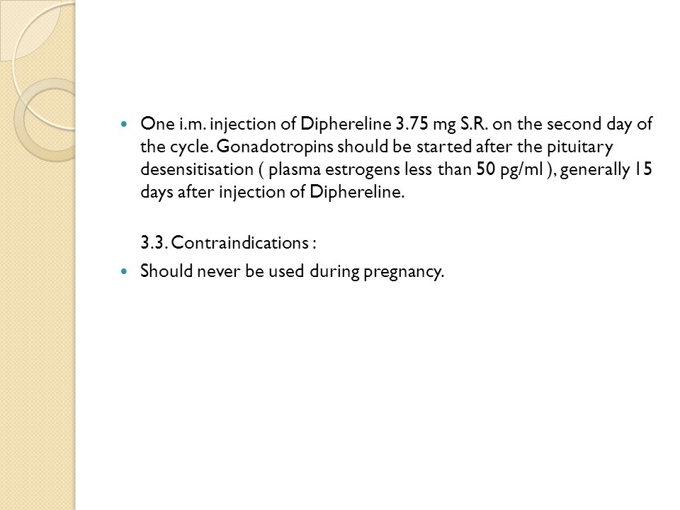 One i. m. injection of Diphereline 3. 75 mg S. R