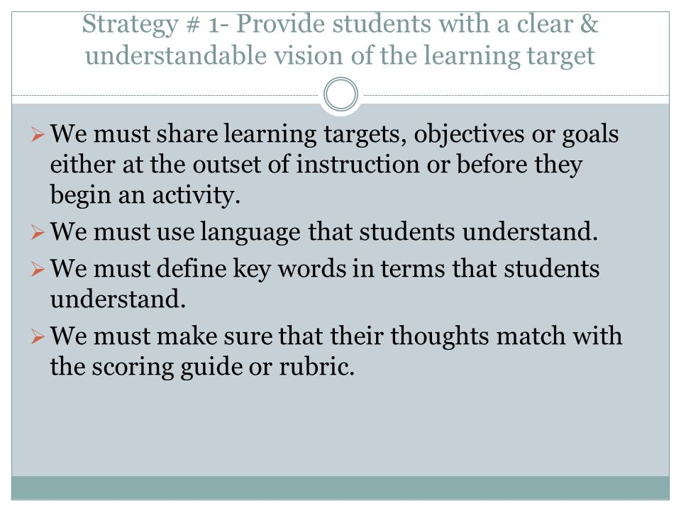 Strategy # 1- Provide students with a clear & understandable vision of the learning target