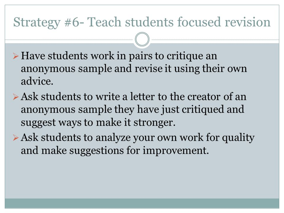 Strategy #6- Teach students focused revision