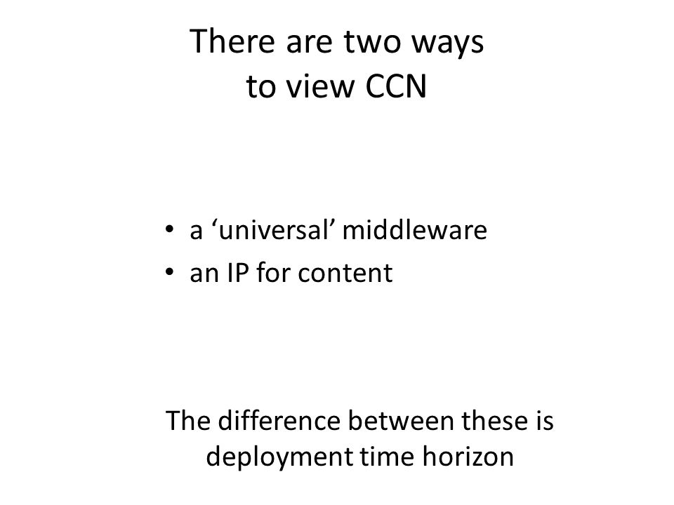 There are two ways to view CCN