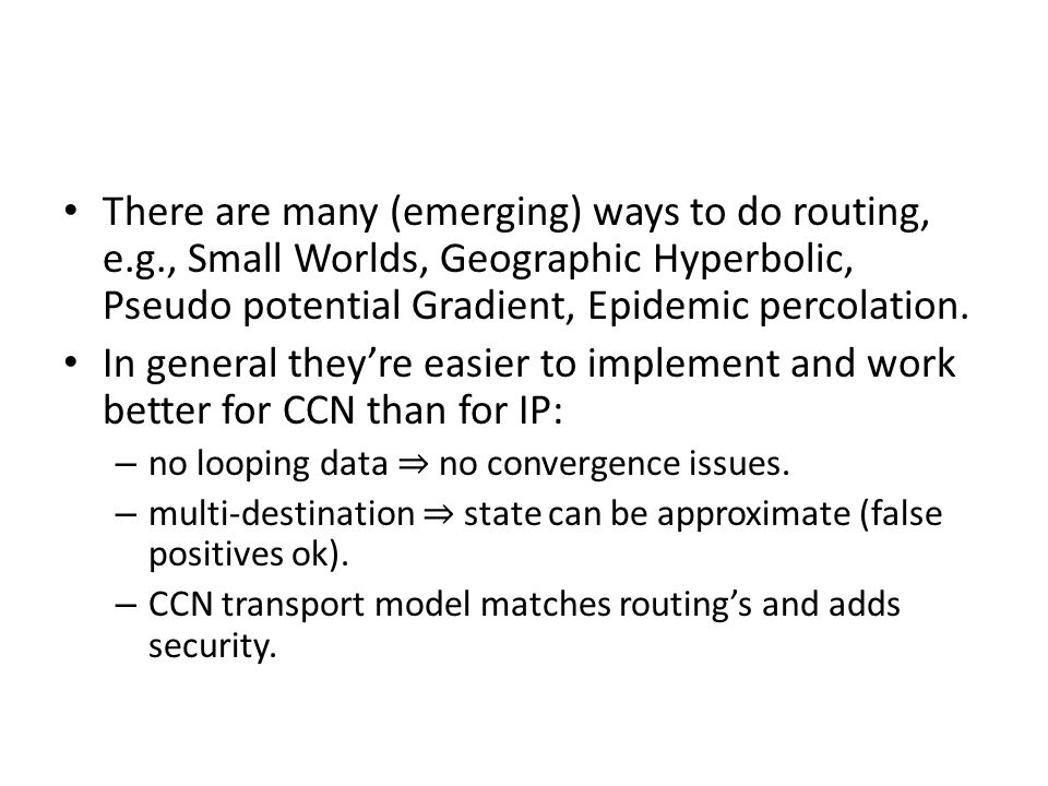 There are many (emerging) ways to do routing, e. g