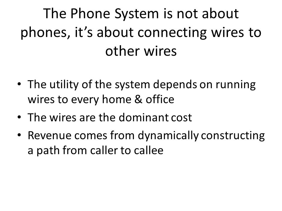 The Phone System is not about phones, it's about connecting wires to other wires