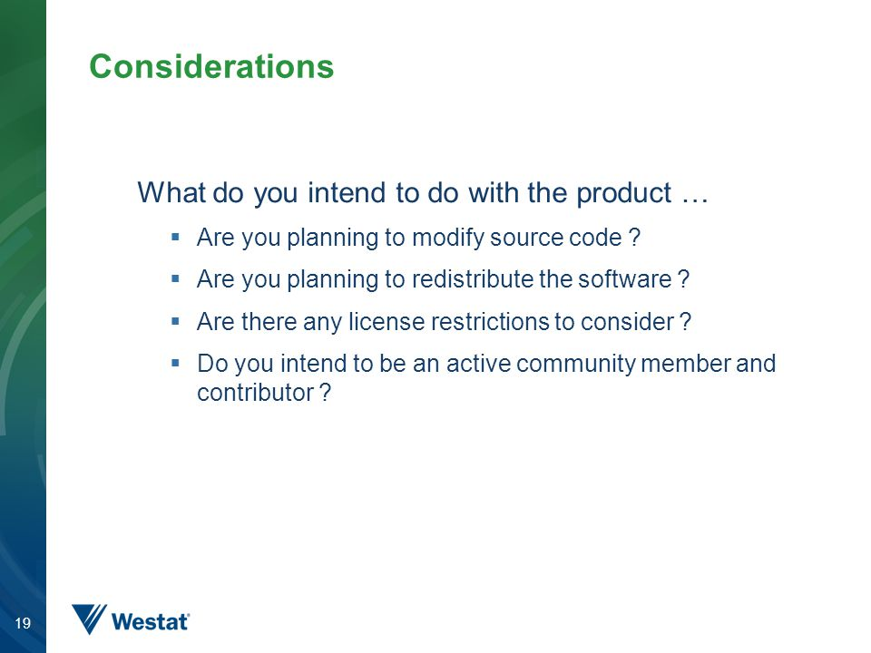 Considerations What do you intend to do with the product …