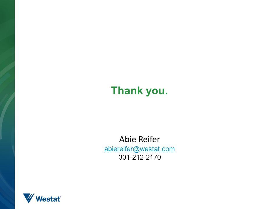 Thank you. Abie Reifer abiereifer@westat.com 301-212-2170