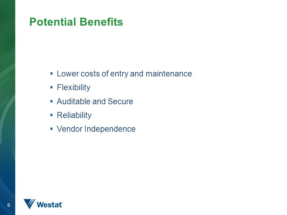 Potential Benefits Lower costs of entry and maintenance Flexibility
