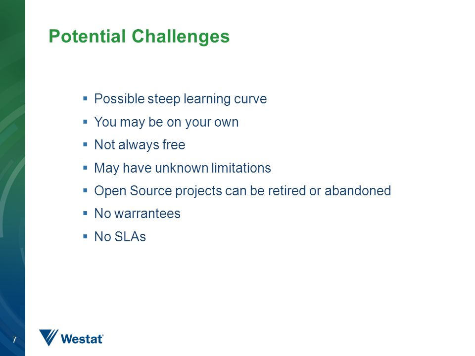 Potential Challenges Possible steep learning curve