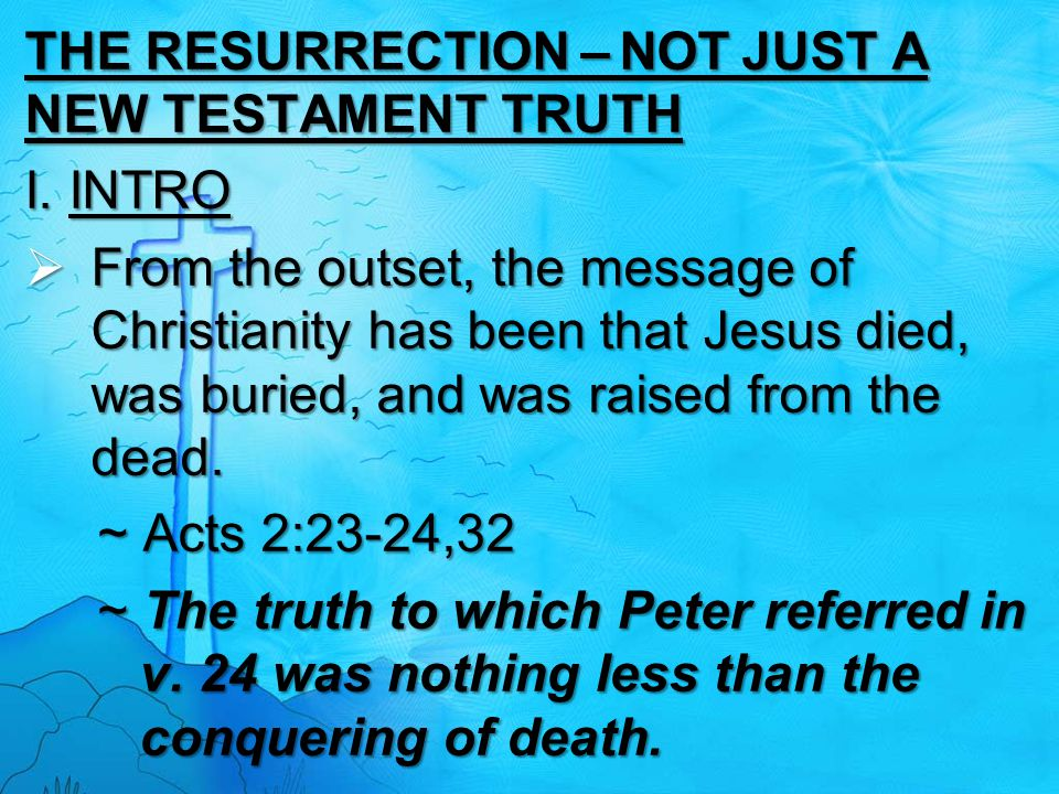 THE RESURRECTION – NOT JUST A NEW TESTAMENT TRUTH
