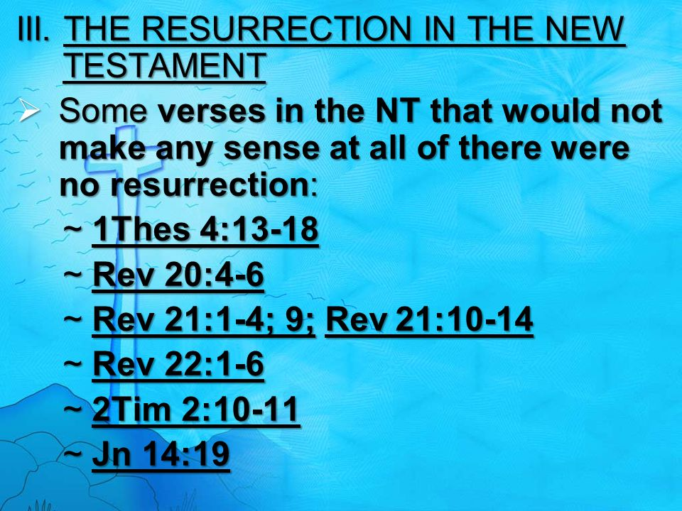 III. THE RESURRECTION IN THE NEW TESTAMENT