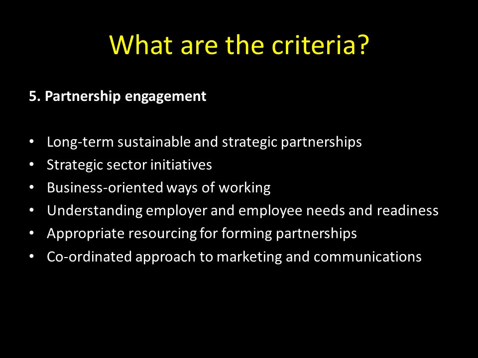 What are the criteria 5. Partnership engagement